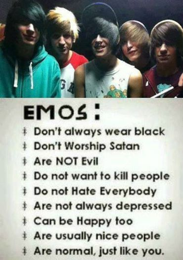 "Just remember guys...""emo"" is just emotional, its not bad it's also not a style the style most people say is emo is scene"