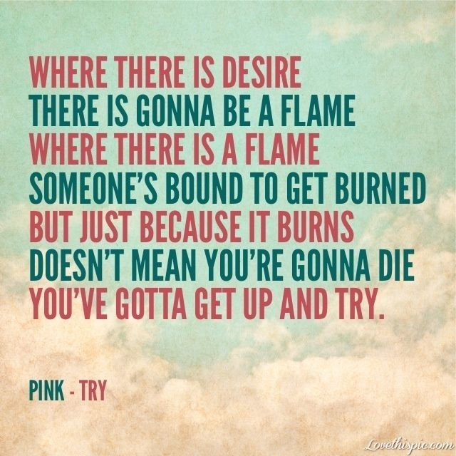 Youve gotta get up and try music pink inspirational song lyrics song lyrics try pink lyrics