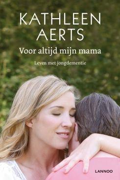 18 euro bij www.lannoo.be - Voor altijd mijn mama | Uitgeverij Lannoo