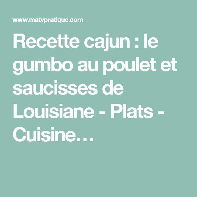 Recette cajun : le gumbo au poulet et saucisses de Louisiane - Plats - Cuisine…