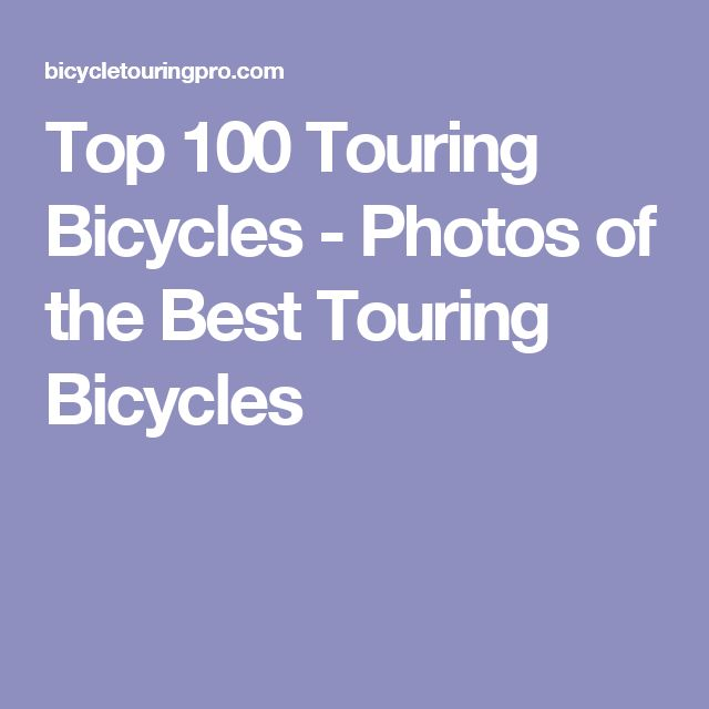 Top 100 Touring Bicycles - Photos of the Best Touring Bicycles