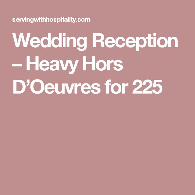 Wedding Reception – Heavy Hors D'Oeuvres for 225