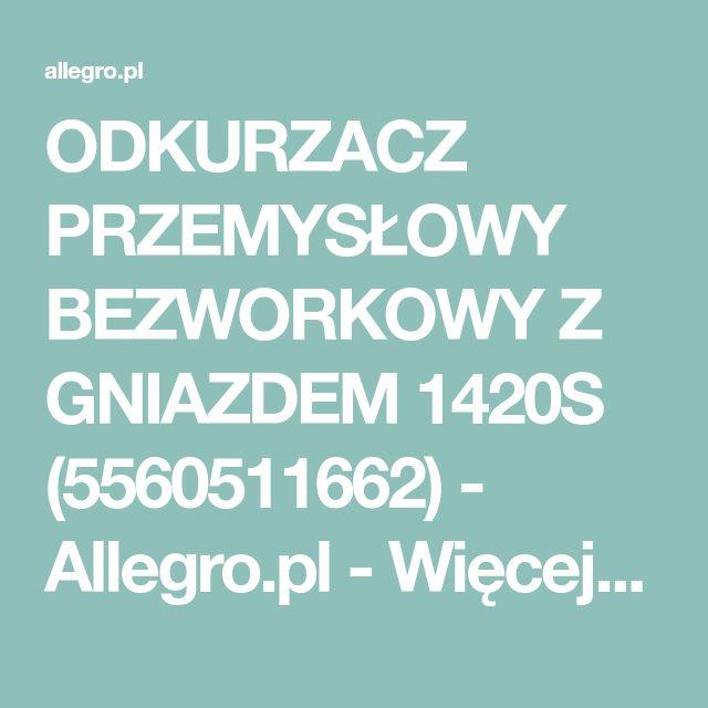 ODKURZACZ PRZEMYSŁOWY BEZWORKOWY Z GNIAZDEM 1420S (5560511662) - Allegro.pl - Więcej niż aukcje.