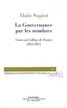 La Gouvernance par les nombres, Alain Supiot | Fayard