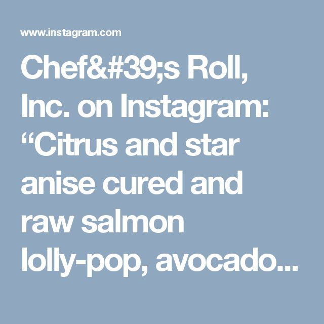 "Chef's Roll, Inc. on Instagram: ""Citrus and star anise cured and raw salmon lolly-pop, avocado puree, wasabi aioli, salmon keta, puffed wild rice and wasabi pea granola…"""