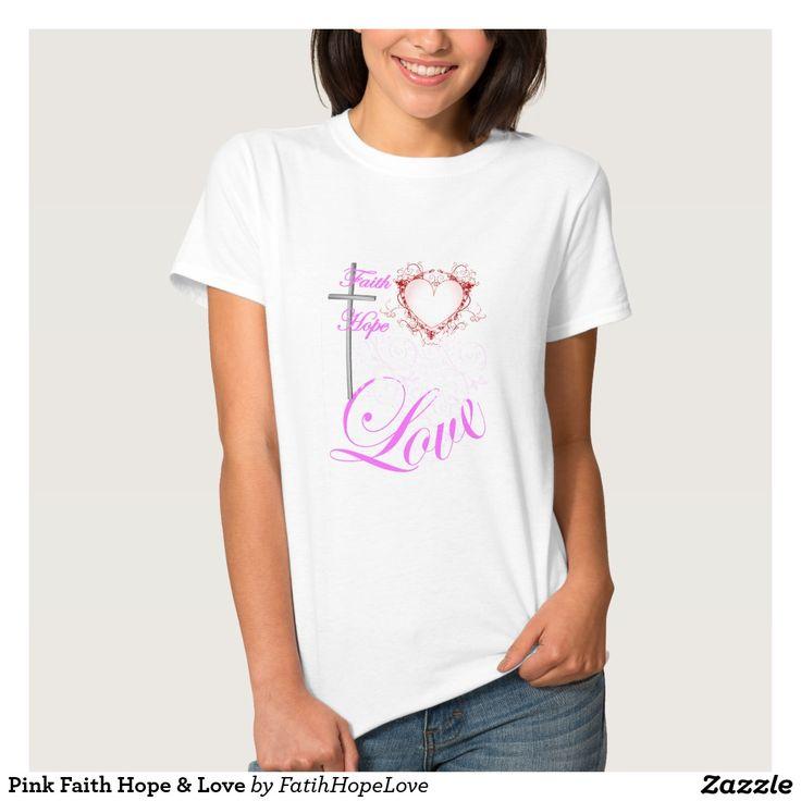 Pink Faith Hope & Love Tshirts