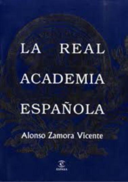 """100 ANOS DO NACEMENTO DE ALONSO ZAMORA VICENTE.  """"Historia de la Real Academia Española"""".  SIGNATURA: LG6-71 (I) http://kmelot.biblioteca.udc.es/record=b1248732~S1*gag"""