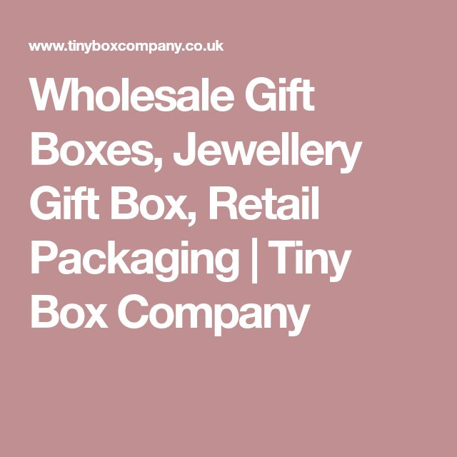 Wholesale Gift Boxes, Jewellery Gift Box, Retail Packaging | Tiny Box Company