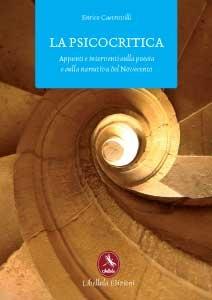 La psicocritica - Appunti e interventi sulla poesia e sulla narrativa del Novecento