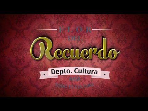 Flor Del Recuerdo - Todo es Cultura