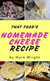 Free Kindle Book -   Homemade Cheese :Top 50 Delicious of Homemade Cheese (Homemade Cheese, Homemade Cheese Book, Homemade Cheese Book,  Homemade Cheese Making) (Mark Wright Cookbook Series No.1) Check more at http://www.free-kindle-books-4u.com/cookbooks-food-winefree-homemade-cheese-top-50-delicious-of-homemade-cheese-homemade-cheese-homemade-cheese-book-homemade-cheese-book-homemade-cheese-making-mark-wright-cookboo/