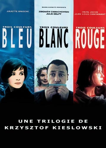 """Trois couleurs (Bleu/Blanc/Rouge) - Krzysztof Kieslowski -- """"Bleu, blanc  rouge sont les couleurs du drapeau français et le thème de chaque film est basé sur l'un des trois termes de la devise de la France: Liberté, Égalité, Fraternité."""""""
