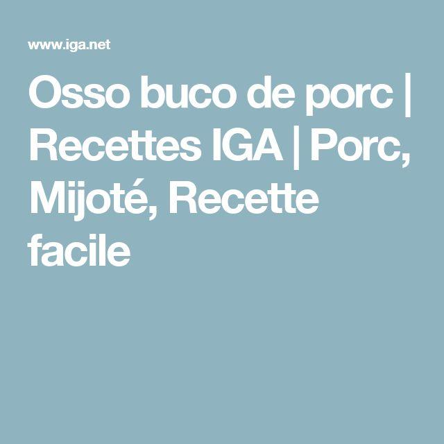 Osso buco de porc | Recettes IGA | Porc, Mijoté, Recette facile