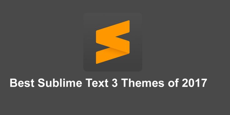 Best Sublime Text 3 Themes Of 2017