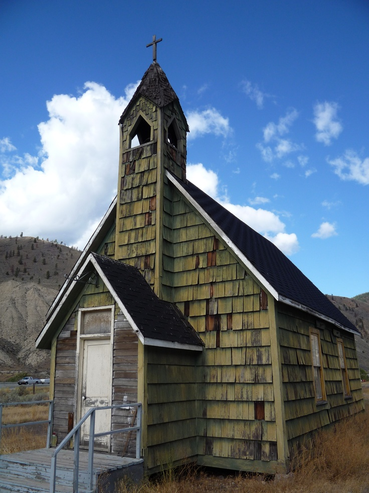 An old church in Spences Bridge, BC that looks like it could use some prayers of its own.