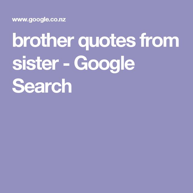 Best 25+ Brother Quotes From Sister Ideas On Pinterest