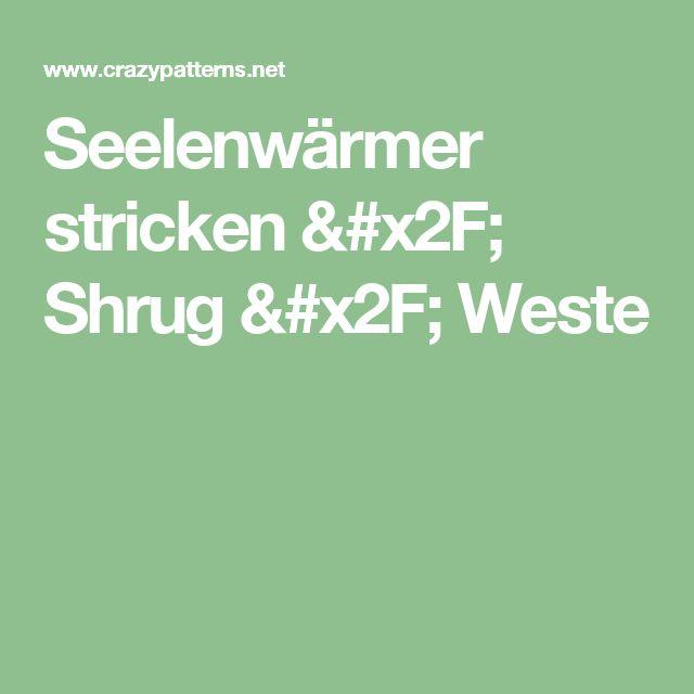 Seelenwärmer stricken / Shrug / Weste