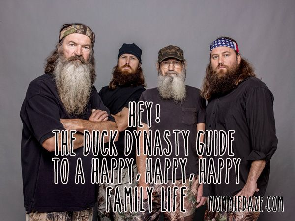 Hey! The Duck Dynasty Guide to a Happy, Happy, Happy Family Life