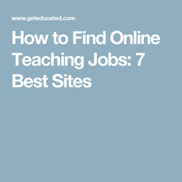 learn how to use 7 popular teaching job websites to find the best adjunct faculty part time and remote online teaching positions - Online Teaching Jobs How To Get An Online Teaching Positions