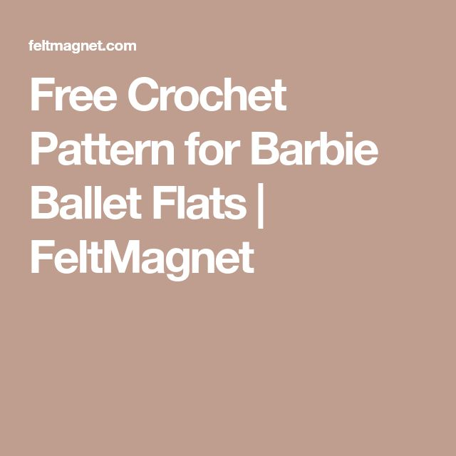 Free Crochet Pattern for Barbie Ballet Flats | FeltMagnet