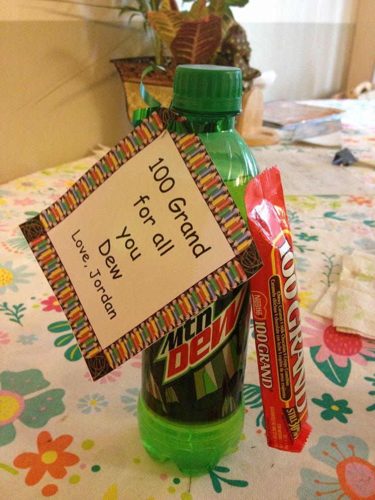 Teacher Appreciation gift 100 Grand for all you Dew