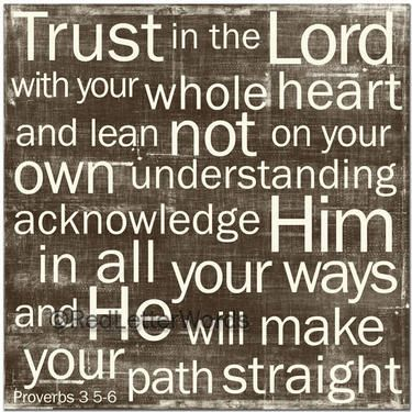 My life verse!: The Lord, Fav, Wall Art Quotes, Trust, Scripture, Proverbs 3 5 6, Quote Paintings, Faith Quotes