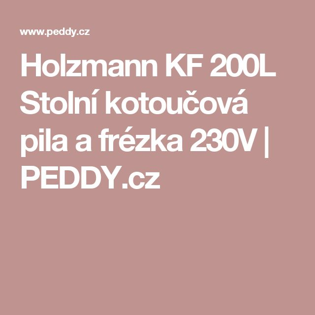 Holzmann KF 200L Stolní kotoučová pila a frézka 230V | PEDDY.cz