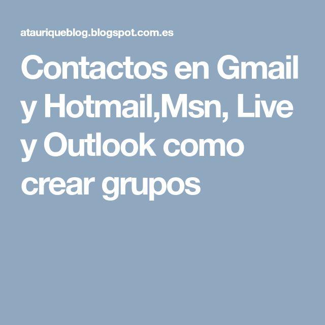 Contactos en Gmail y Hotmail,Msn, Live y Outlook  como crear grupos