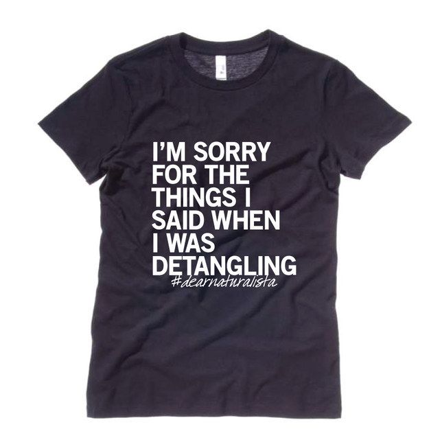 Sorry Detangling T-Shirt, $30 | 17 T-Shirts And Accessories Every Natural Girl Desperately Needs