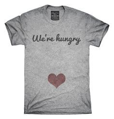 We're Hungry Pregnancy T-Shirts, Hoodies, Tank Tops
