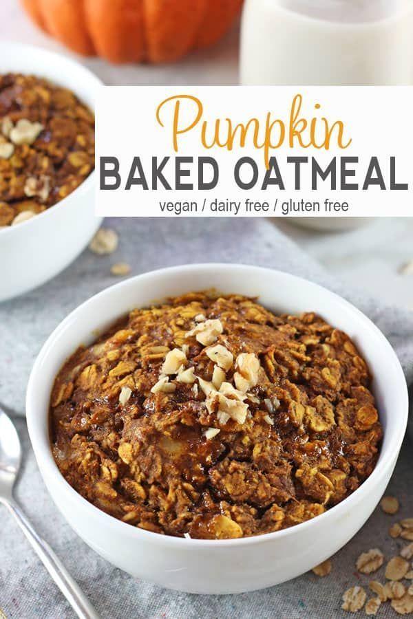 Vegan Baked Pumpkin Oatmeal Recipe Baked Pumpkin Baked Pumpkin Oatmeal Vegan Pumpkin Recipes