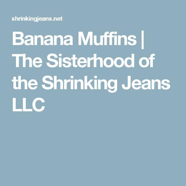 Banana Muffins | The Sisterhood of the Shrinking Jeans LLC