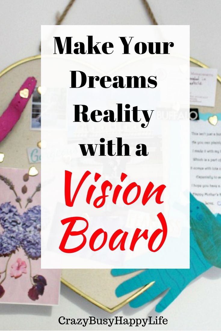 Try this Powerful Way to Make Your Dreams Reality: Make a Vision Board