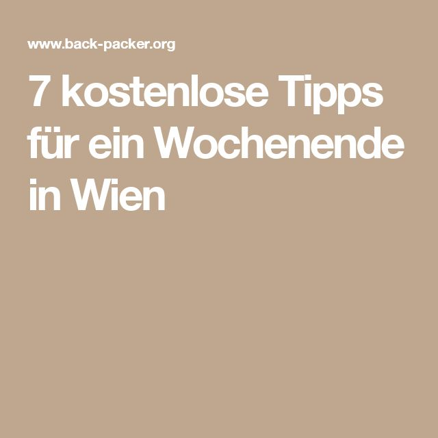 7 kostenlose Tipps für ein Wochenende in Wien