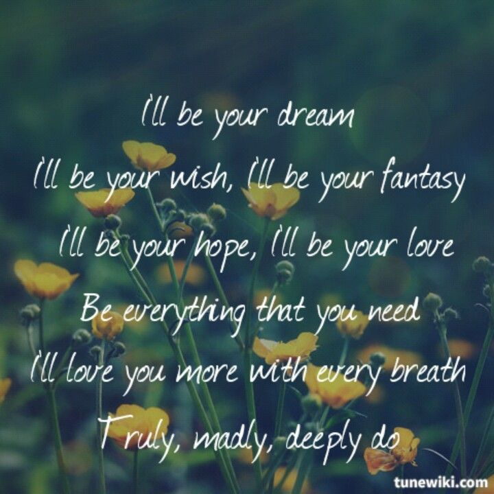 Savage Garden - Truly, Madly, Deeply  God, how perfect is this!? Savage Garden are lyrical geniuses!