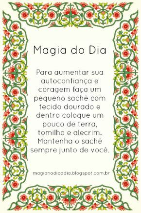 Magia no Dia a Dia: Magia do Dia: Autoconfiança & Coragem  http://magianodiaadia.blogspot.com.br/