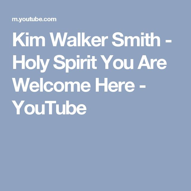 Kim Walker Smith - Holy Spirit You Are Welcome Here - YouTube