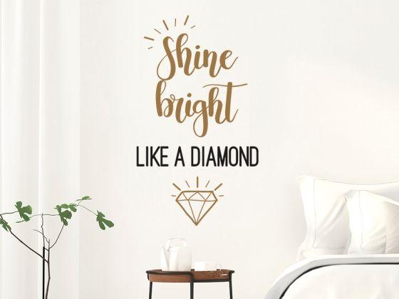 Wandtattoo Shine bright like a diamond als cooler Spruch an der Wand für kostbare Momente!