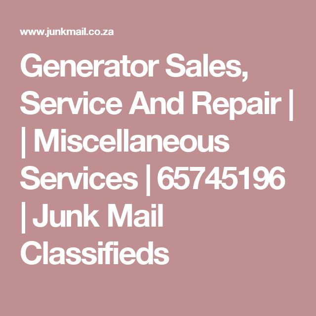 Generator Sales, Service And Repair |  | Miscellaneous Services | 65745196 | Junk Mail Classifieds
