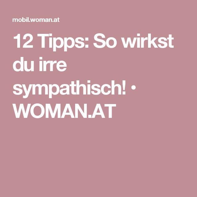 12 Tipps: So wirkst du irre sympathisch! • WOMAN.AT