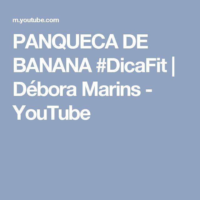 PANQUECA DE BANANA #DicaFit | Débora Marins - YouTube