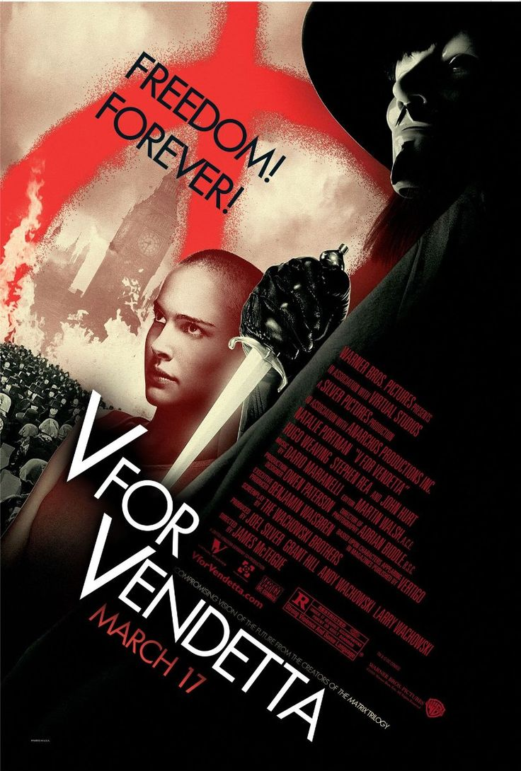 V for Vendetta -- In an alternate future where Germany won World War II and Great Britain is a fascist state, a masked vigilante known only as