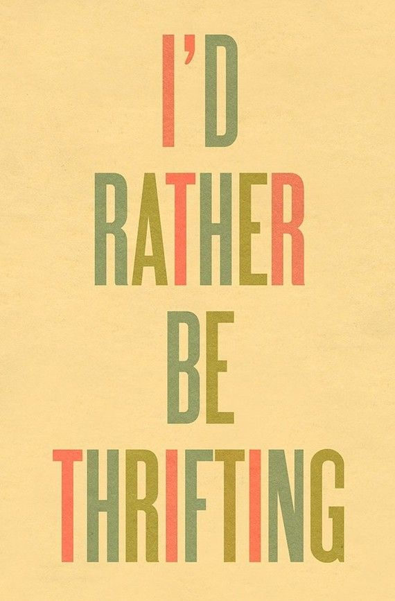 thrift girl.: Inspiration, Quotes, Thrift Stores Shops, So True, Art Room, Things, Thrift Shops, True Stories, Shops Tips