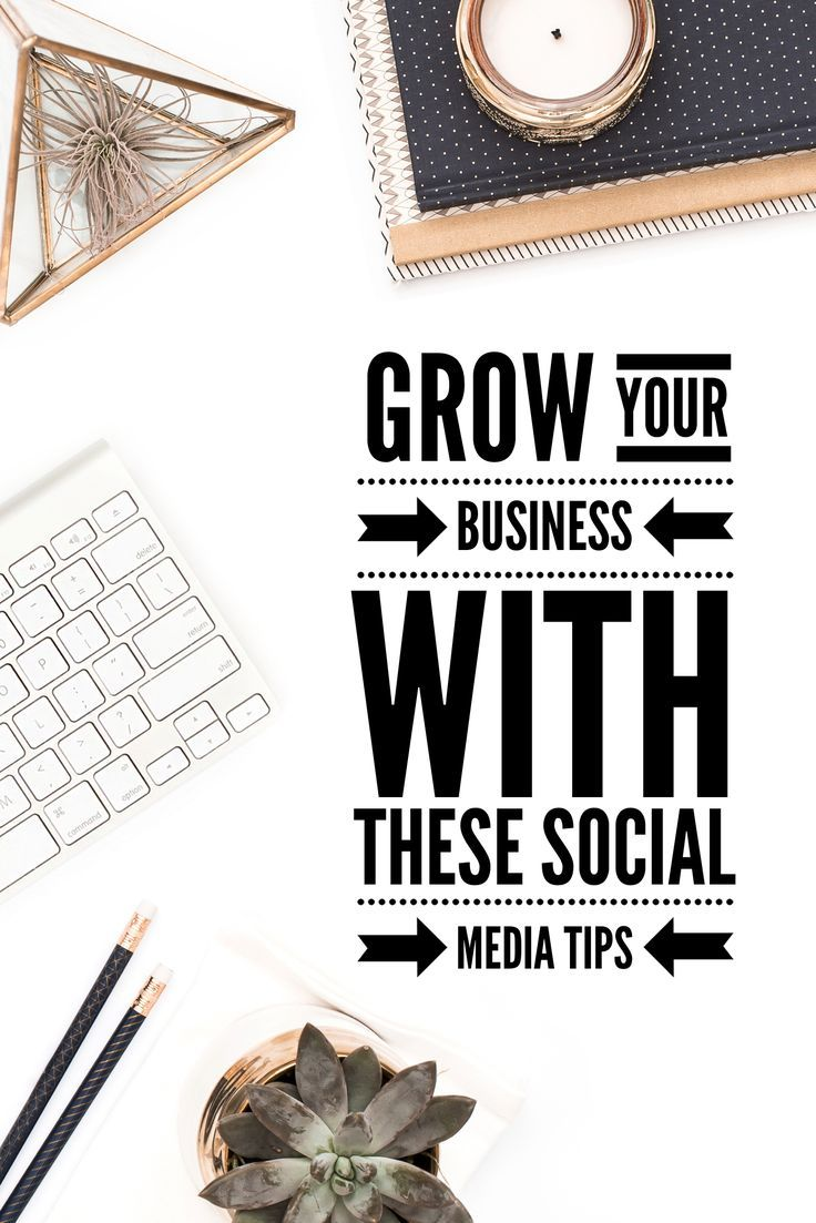 Grow your business with these social media tips