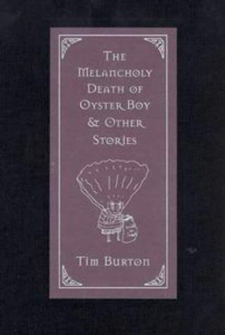 The Melancholy Death of Oyster Boy & Other Stories by Tim Burton: & Other Stories, Worth Reading, Burton Creations, Tim Burton Do, Melancholy Death, Books Worth, Luv Oysters, Tim Burton Love, Oysters Boys