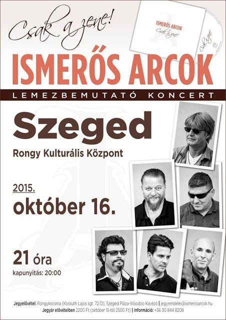 Plakát104: Ismerős Arcok lemezbemutató koncert Szegeden