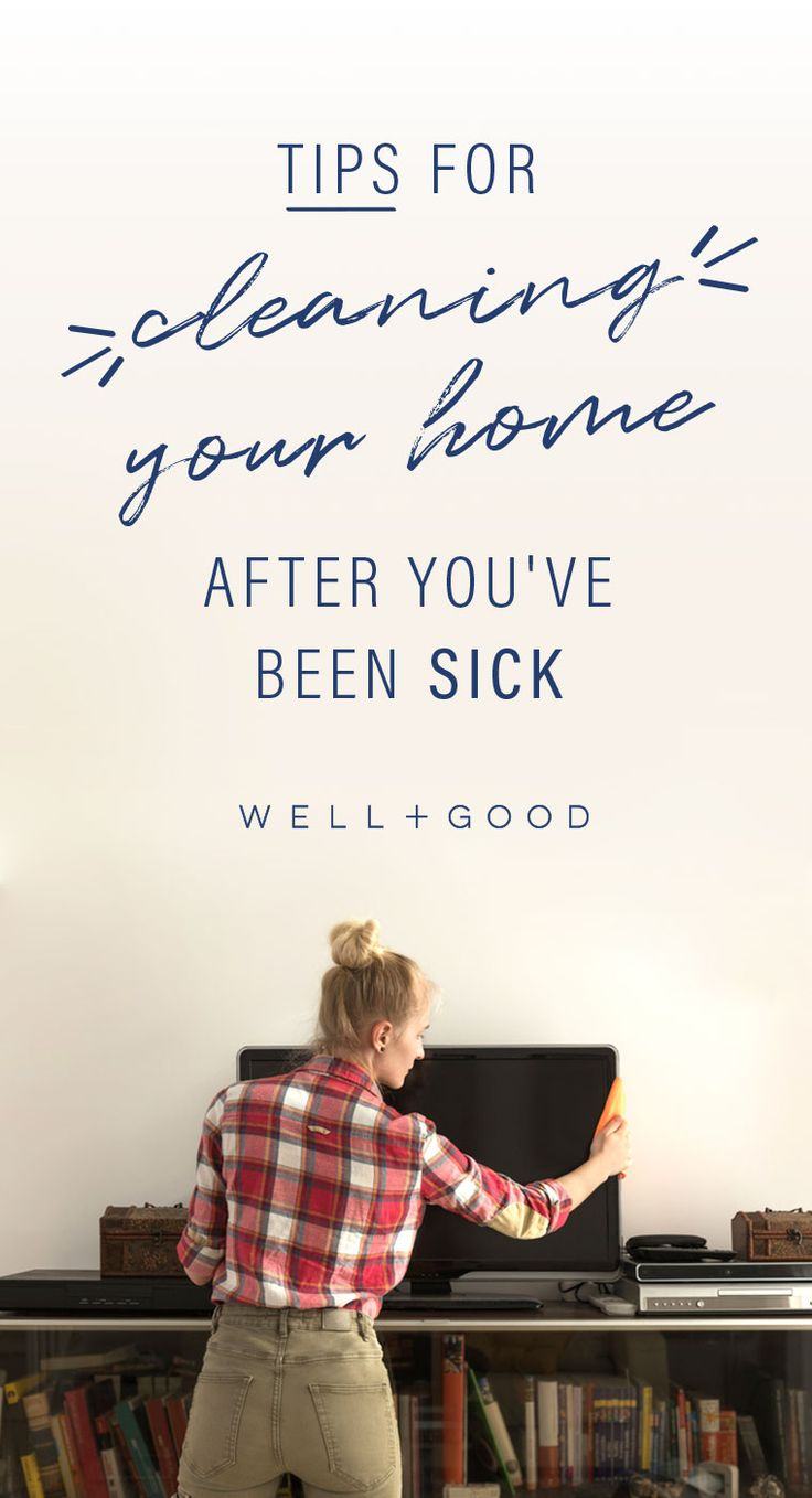How to clean your home after you've been sick.