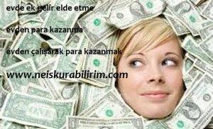 http://www.neiskurabilirim.com/evde-ek-gelir-kazanmak/ evde ek gelir,evde ek iş,evde iş,evde işler 2014