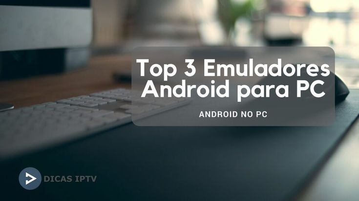 Top 3 Emulador Android Leve 2018
