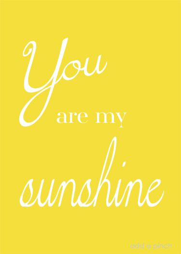 You are My Sunshine free printable This on a huge canvas, with the boys black n white pics transferred on :) ks